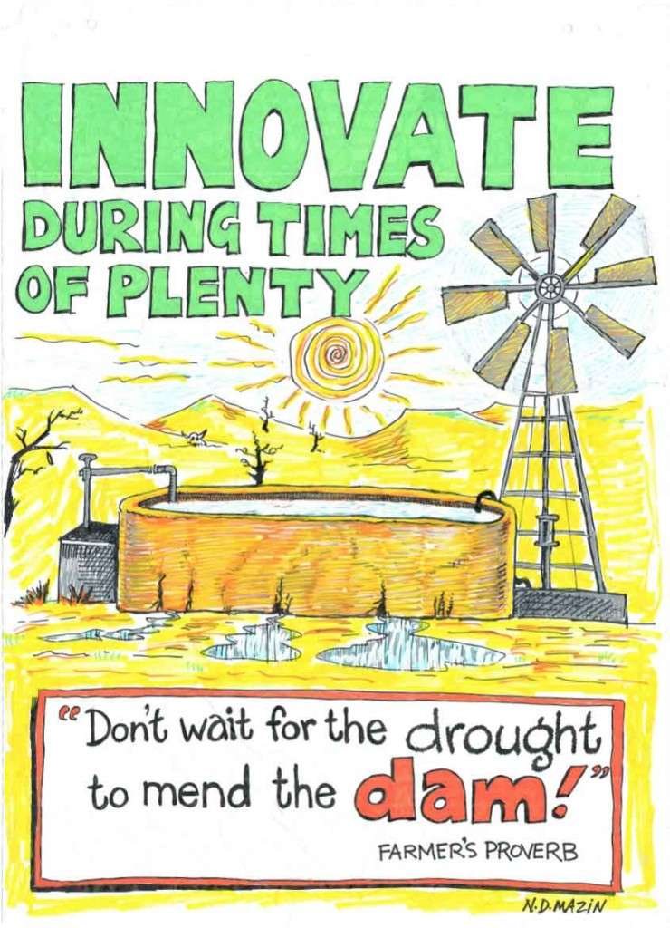 """Don't wait for the drought to fix the dam"", a poster produced during a session on innovation at the ""Finance Ministries in the 21st Century"", Johannesburg, March 2015. The poster was produced in colour during the one-hour presentation using pencil and acrylic paint markers and subsequently neatened up for permanent display/publication."